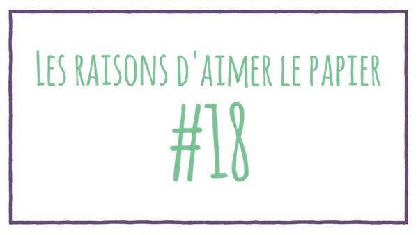 Les raisons d'aimer le papier #18
