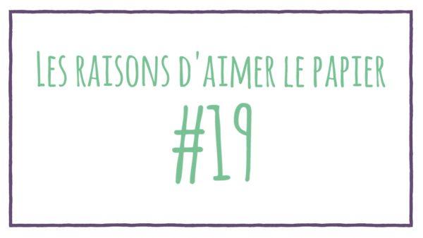 Les raisons d'aimer le papier #19