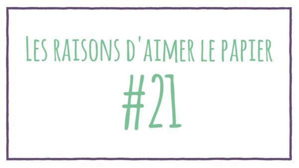 Les raisons d'aimer le papier #21
